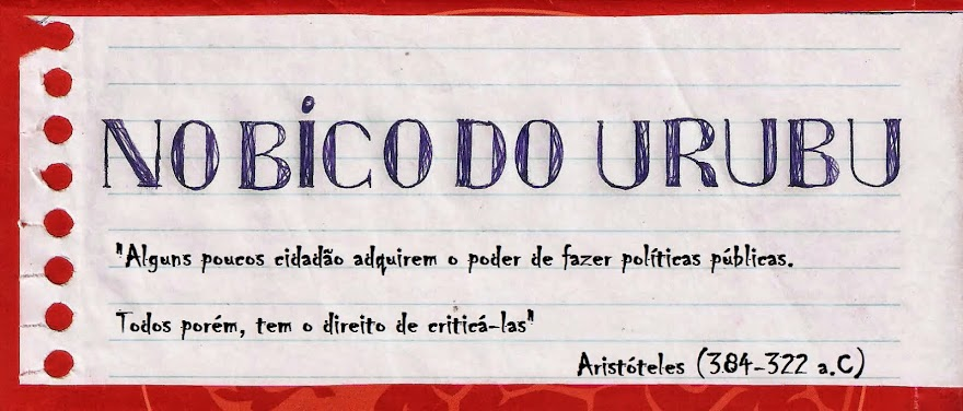 .                  .         No bico do urubú