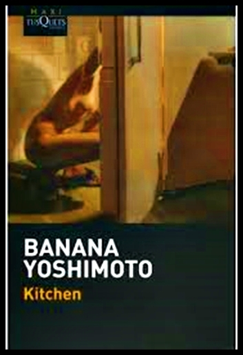 kitchen by banana yoshimoto Kitchen (キッチン)is a novel written by japanese author banana yoshimoto (吉本 ばなな)in 1988 and translated into english in 1993 by megan backus although.