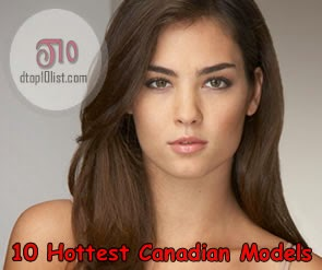 Top 10 Hottest Canadian Models