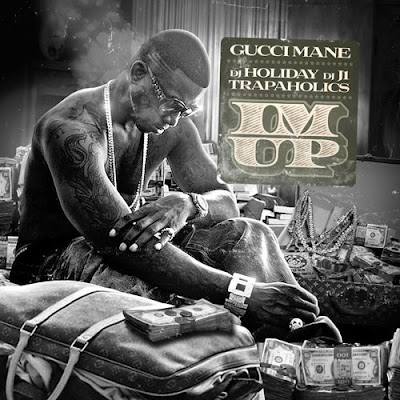 "GUCCI MANE ""I'm Up"""