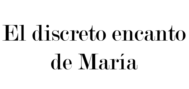 El discreto encanto de Maria