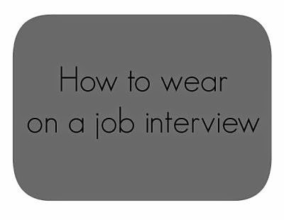 how to wear on a job interview