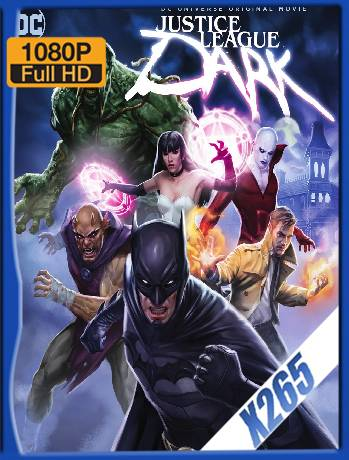 Justice League Dark (2017) x265 [1080p] [Latino] [GoogleDrive] [RangerRojo]