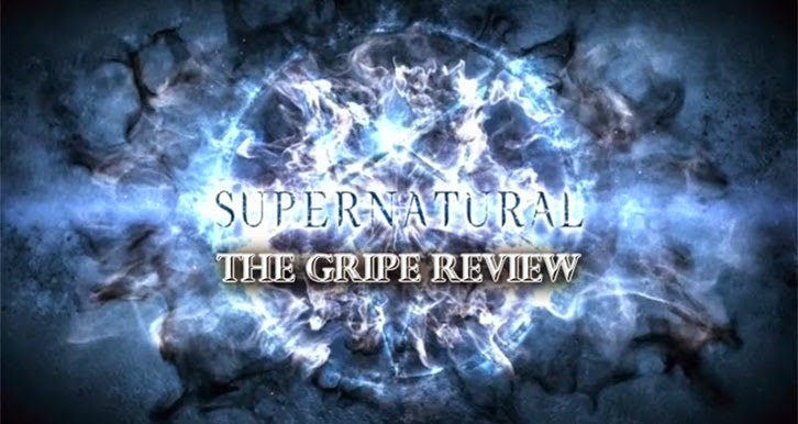 Supernatural - Season 10 Episode 11 - The Gripe Review