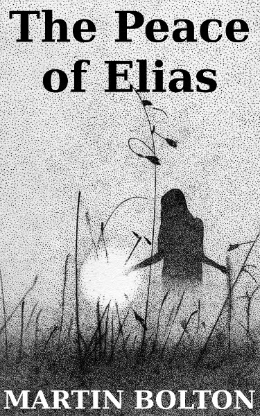 Cover for fantasy fiction The Peace of Elias by Martin Bolton