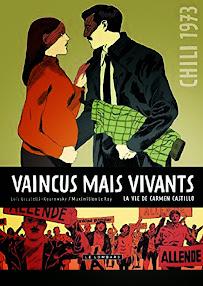 B. D.  « VAINCUS,  MAIS VIVANTS » Chili 1973. La vie de Carmen Castillo