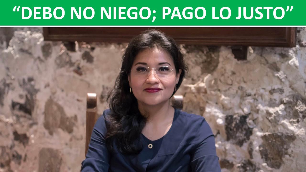 """""""DEBO NO NIEGO; PAGO LO JUSTO"""""""