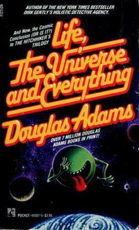 Life, the Universe, and Everything by Douglas Adams