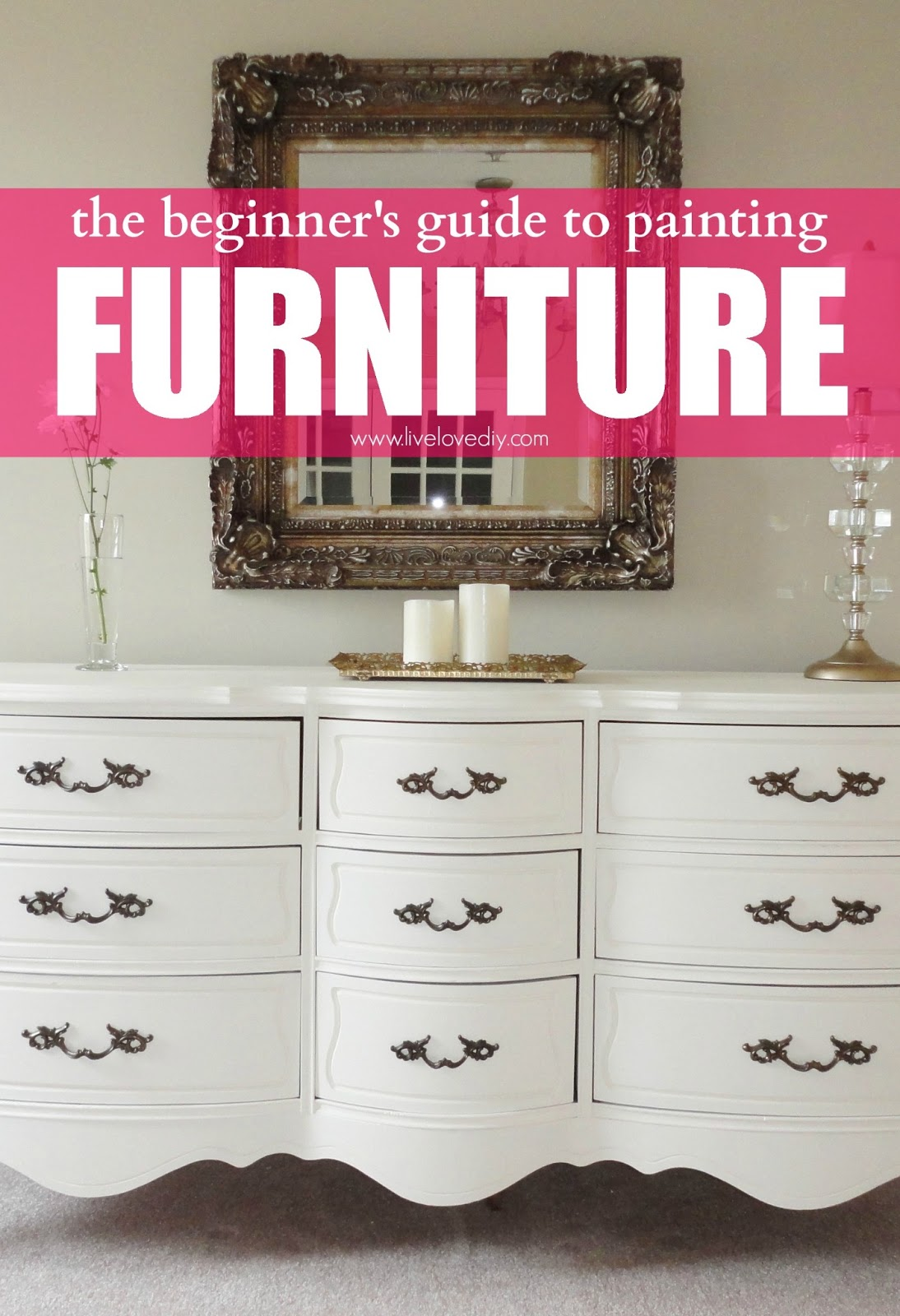 LiveLoveDIY The Beginners Guide To Painting Furniture - Update old bedroom furniture