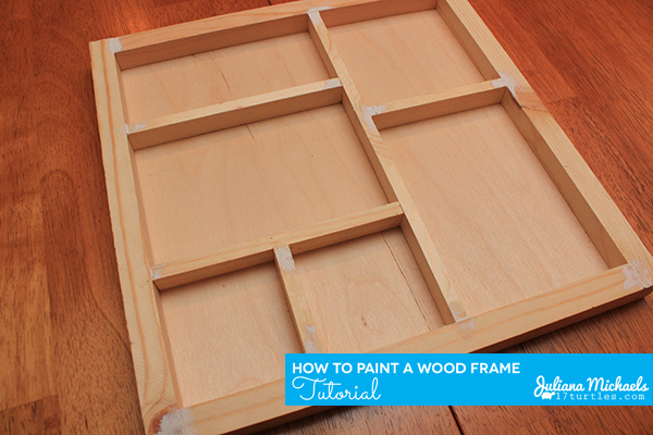 How To Paint A Wood Frame Tutorial by Juliana Michaels