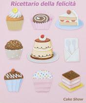 """Partecipo al Contest""""Il ricettario della felicità di CakeShow"""""""