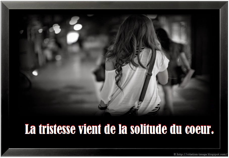Citation tristesse vient solitude coeur en image