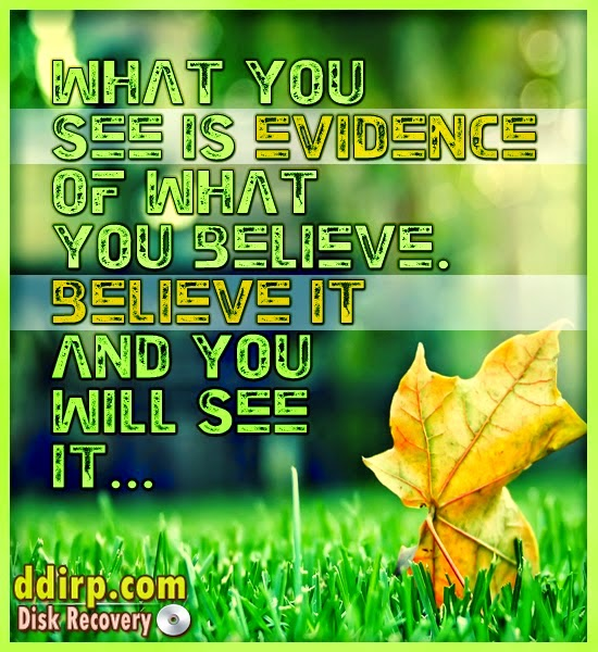 """What you see is evidence of what you believe. Believe it and you will see it."" Picture of a leaf on a lawn. ddirp.com"