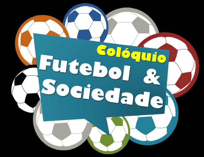 COLÓQUIO FUTEBOL E SOCIEDADE