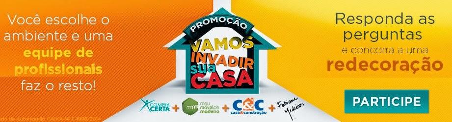 """""""VAMOS INVADIR SUA CASA"""" - Promoção Lojas Compra Certa"""