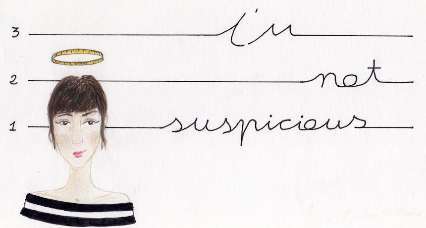 I'm not suspicious