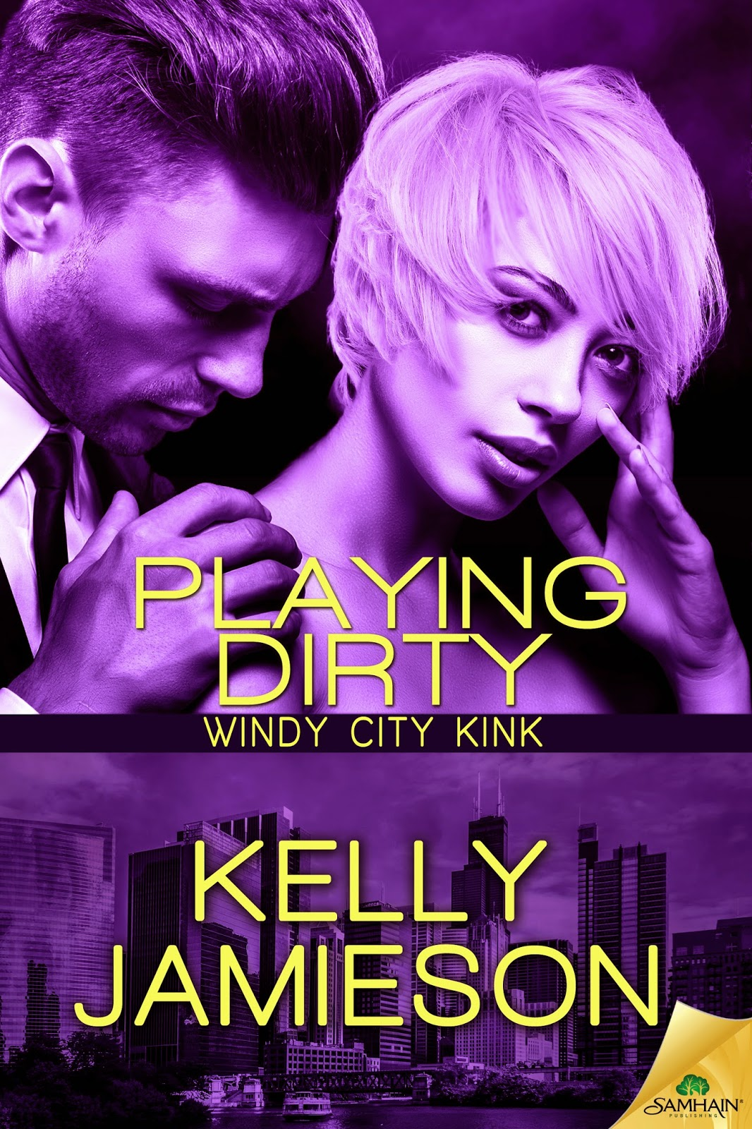 http://www.amazon.com/Playing-Dirty-Windy-City-Kink-ebook/dp/B00NPSOCE4/ref=sr_1_1?ie=UTF8&qid=1423014364&sr=8-1&keywords=playing+dirty+kelly+jamieson