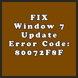 Fix Windows 7 Update Error Code 80072F8F