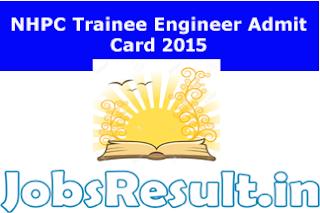NHPC Trainee Engineer Admit Card 2015