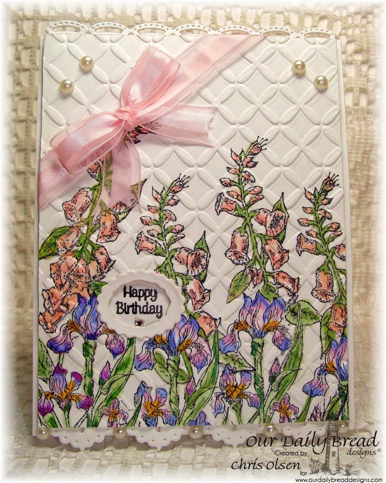 Our Daily Bread Designs, Happy Birthday, Peaches, Foxglove, Bloom, Iris, Elegant Ovals die, Beautiful Borders die, designer- Chris Olsen