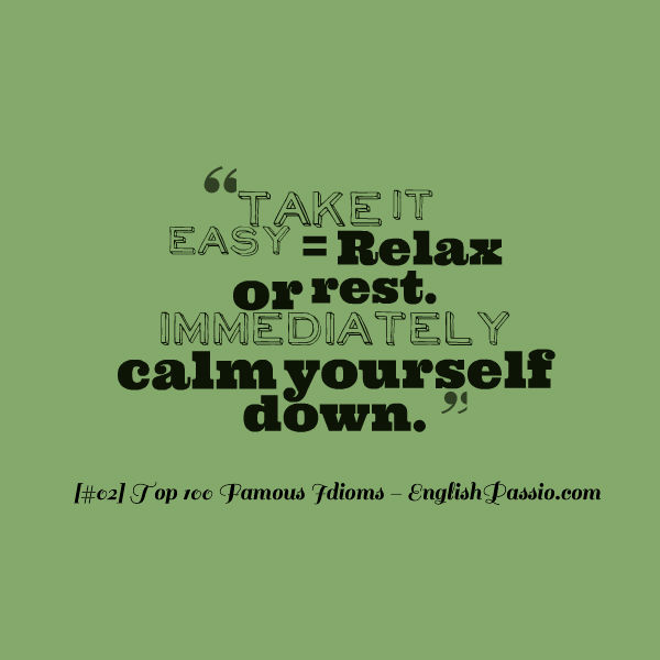 Idiom #2: Take It Easy[Top 100 Famous Idioms] | English Passio