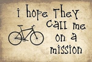 I hope they call me on a mission...
