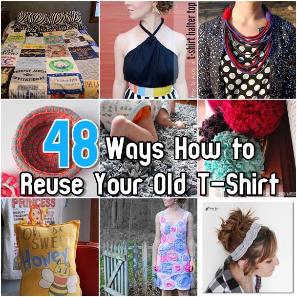 48 Ways How to Reuse Your Old T-Shirt