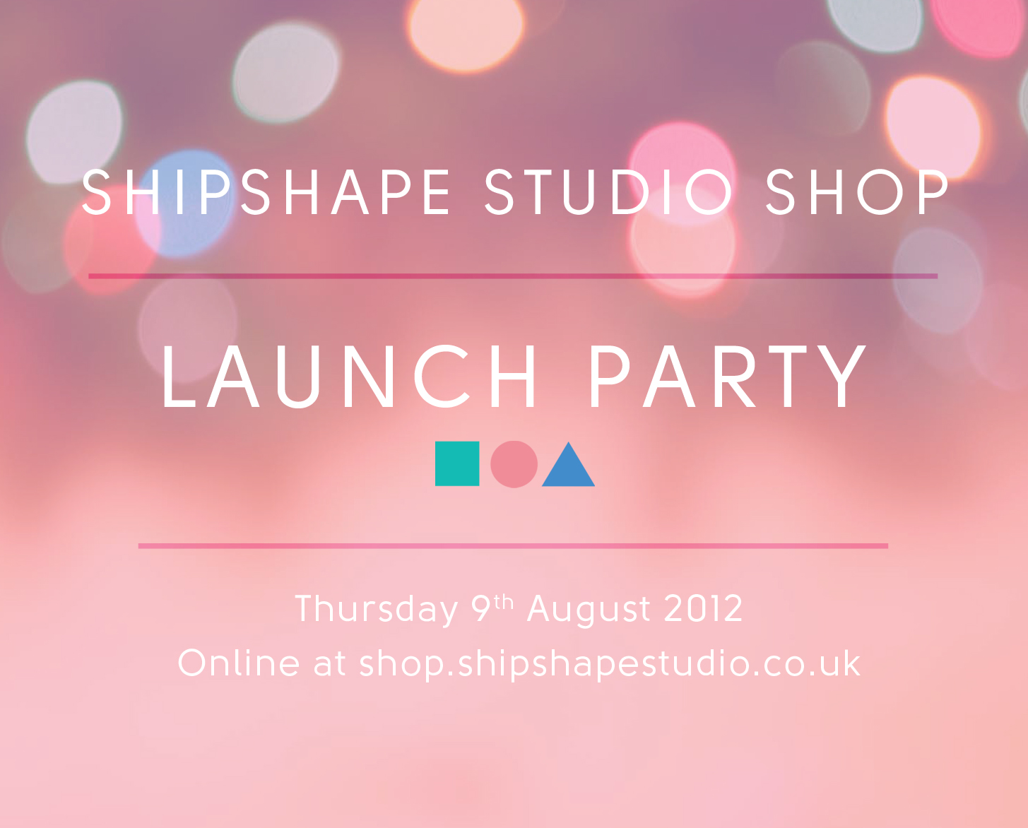 Shipshape Studio shop launch party - August 2012