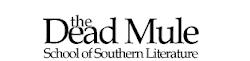 THE DEAD MULE SCHOOL OF SOUTHERN LITERATURE