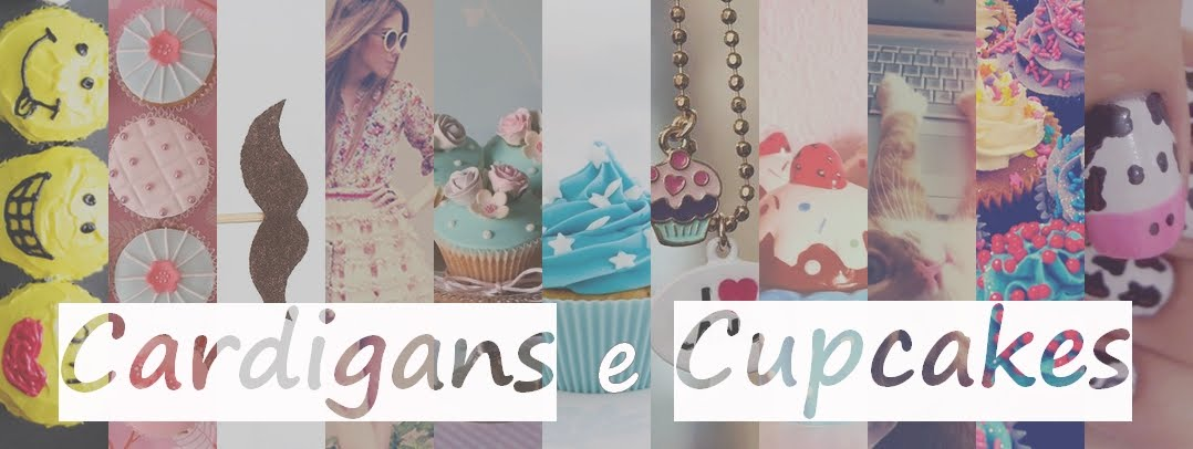 Cardigans e Cupcakes
