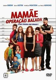 Filme Mamãe – Operação Balada Dublado Online 720p HD