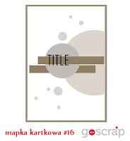 http://goscrap.pl/nowe-wyzwanie-mapkowo-kartkowe-16-new-card-sketch-challenge-16/