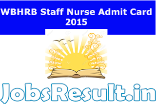 WBHRB Staff Nurse Admit Card 2015