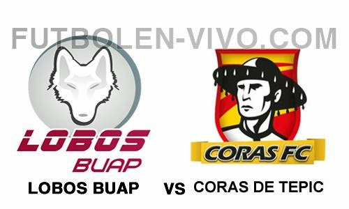 Lobos BUAP vs Coras de Tepic