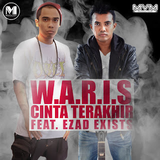 W.A.R.I.S feat. Ezad (Exist) - Cinta Terakhir MP3