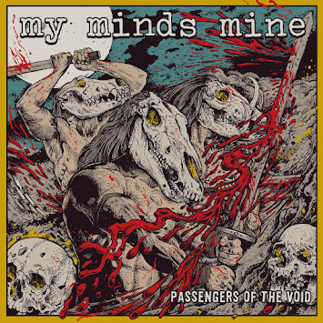 "MY MINDS MINE - ""PASSENGERS OF THE VOID"""