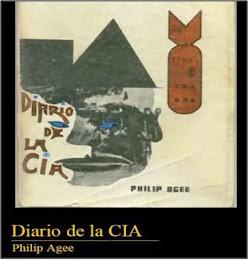 """""""DENTRO DE LA COMPAÑÍA. DIARIO DE LA CIA"""" (""""Inside the company. Cia diary""""). Por Philip Agee."""