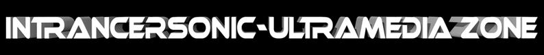 Intrancersonic-Ultramedia Zone