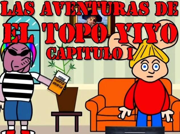 Las Aventuras de El Topo Yiyo - Capítulo 1