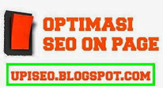 Cara Optimasi Seo On Page pada Blog | Upiseo