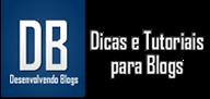 Desenvolvendo Blogs - Dicas e Tutoriais para Blogs