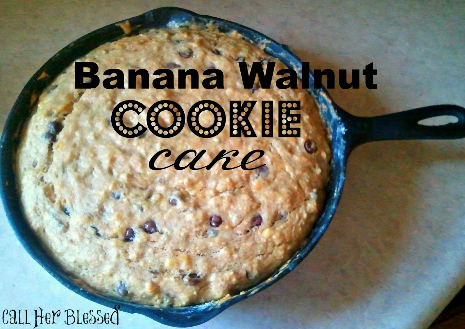 Call Her Blessed: Banana Walnut Cookie Cake