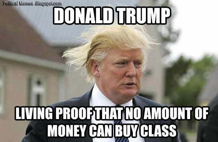 Donald Trump Funny Hair Memes : Political memes donald trump money can t buy class