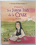 """""""Conoce a Sor Juana Inés de la Cruz"""". Edna Iturralde. Editorial Loqueleo. Miami. Dic. 2016"""