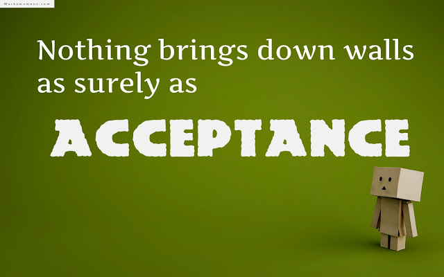Acceptance Quotes, Quotes About Acceptance, Quotes And Sayings For Acceptance, quotes on acceptance