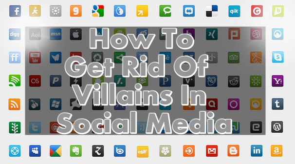 How To Get Rid Of Villains In Social Media : image