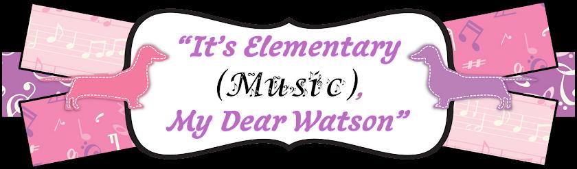 """""""It's Elementary (Music), My Dear Watson"""""""