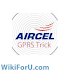 Latest Aircel Free GPRS Trick