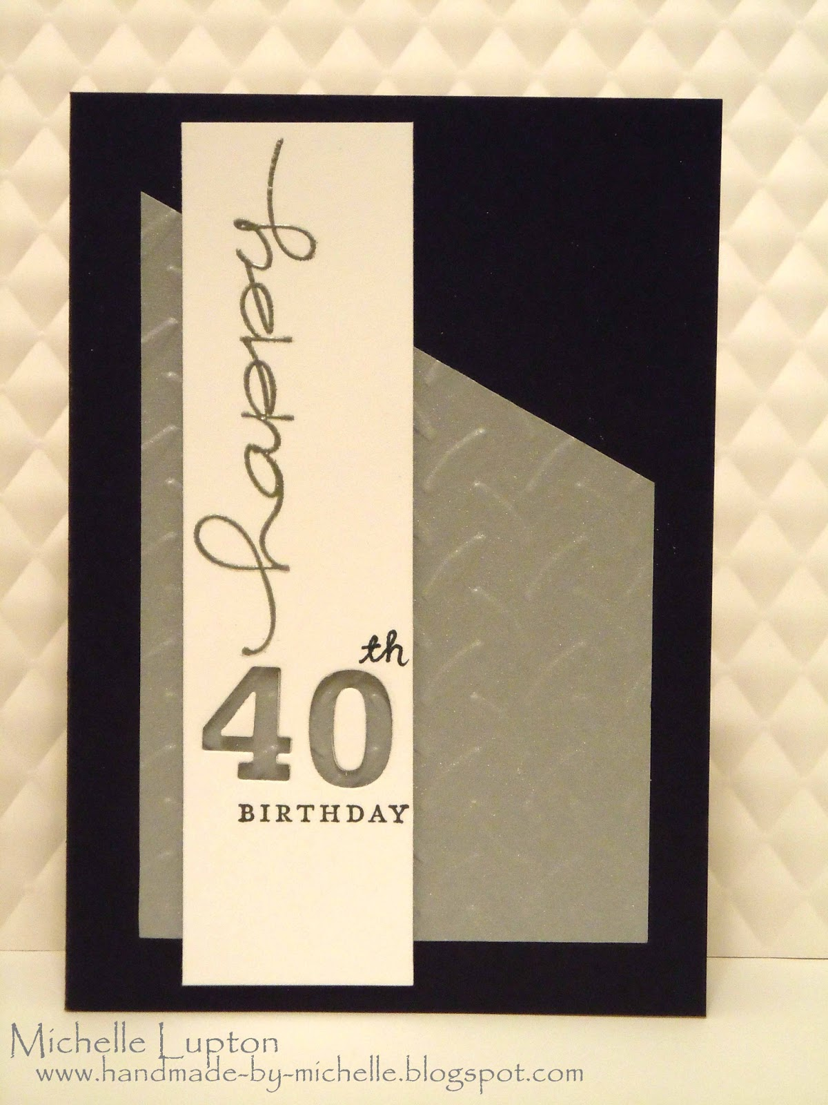 Handmade by michelle masculine card for 40th birthday masculine card for 40th birthday bookmarktalkfo Choice Image