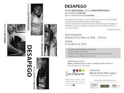 Próxima Muestra: DESAPEGO de María Maquieira-Cecilia Mastropasqua- M. Florencia Secchi
